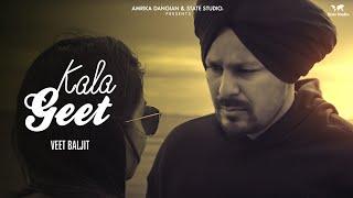 Kala Geet  (Official Video) | Veet Baljit  | State Studio | Latest Punjabi Song 2019