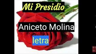 Video MI PRESIDIO letra, Aniceto Molina. TU RECUERDO download MP3, 3GP, MP4, WEBM, AVI, FLV November 2018