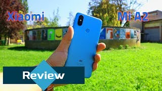 Xiaomi Mi A2 Review - One of the best mid-rangers out there!