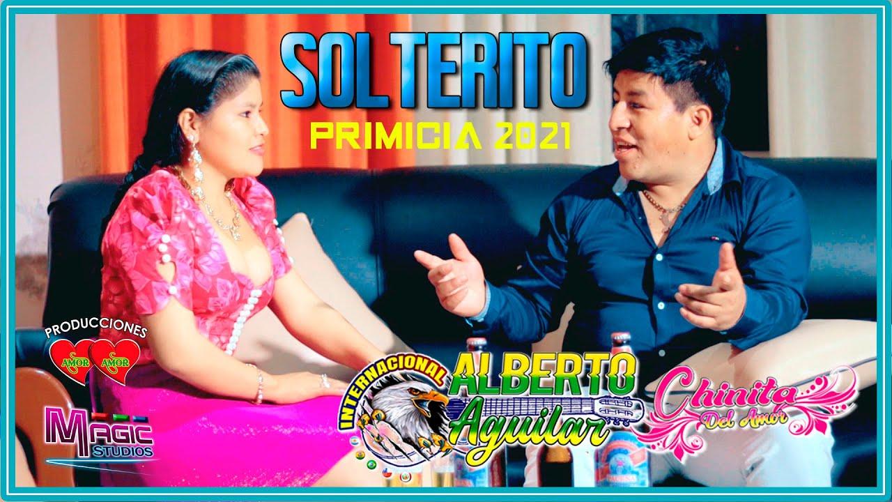 ALBERTO AGUILAR y la Chinita - solterito 2021 [OFICIAL 2021] MAGIC STUDIOS Bolivia