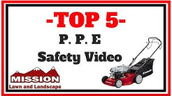 Top 5 P.P.E Safety Video - Mission Lawn and Landscape