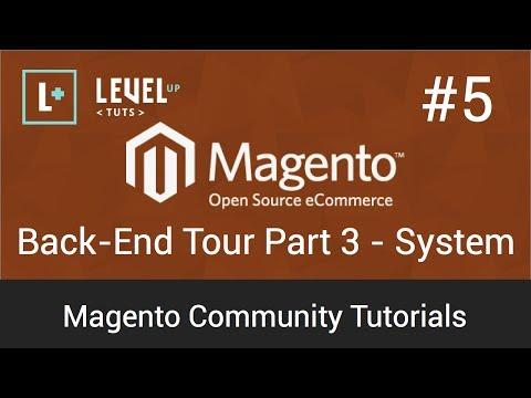 Magento Community Tutorials #5 - Back-End Tour Part 3 - System