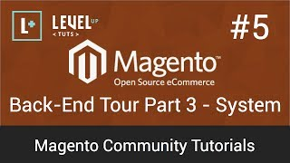 Magento Community Tutorials #5 - Back-End Tour Part 3 - System
