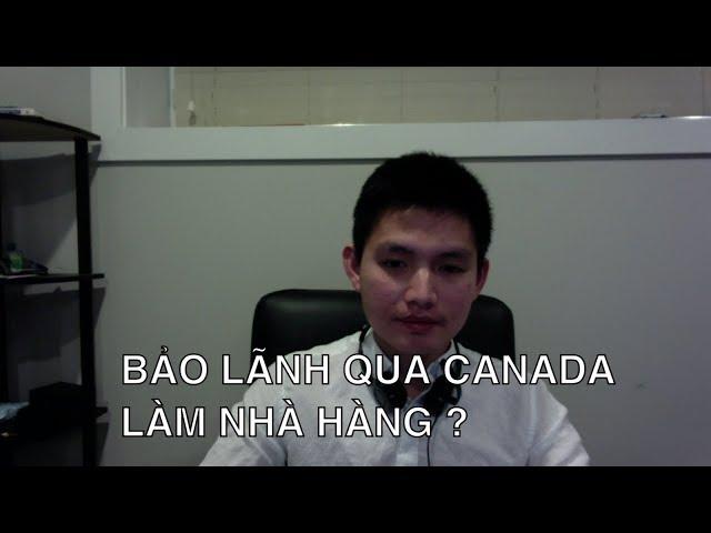 BẢO LÃNH QUA CANADA LÀM NHÀ HÀNG, THỢ SƠN, LÀM NAIL | Quang Lê TV