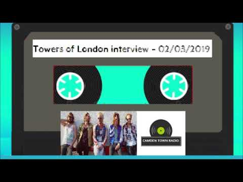 Towers of London Interview - Camden Town Radio - 02/03/2019