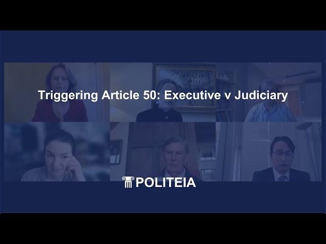Triggering Article 50: Executive v Judiciary | Webinar | BPP-Politeia Legal Series 2021 | 28th June