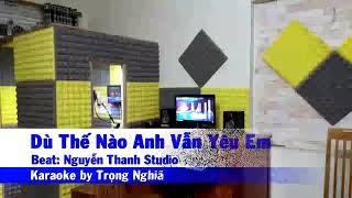🎶 Karaoke 🎤Dù Thế Nào Đi Nữa Anh Vẫn Yêu Em..Chọn Lọc Tone Dễ Hát(4)