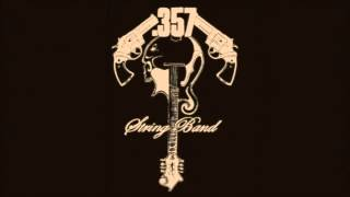 .357 String Band - Long Put Down That Gospel