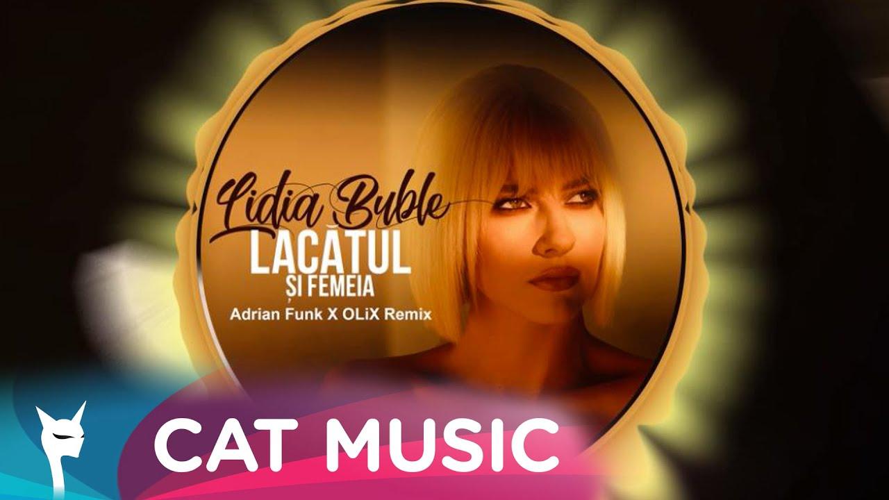 Lidia Buble - Lacatul si femeia (Adrian Funk X OLiX Remix)