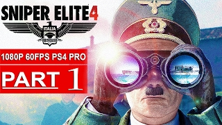 SNIPER ELITE 4 Gameplay Walkthrough Part 1 [1080p HD 60FPS PS4 PRO] - No Commentary
