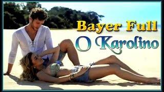 Bayer Full - O Karolino 75 299 162 wyświetleń ogółem