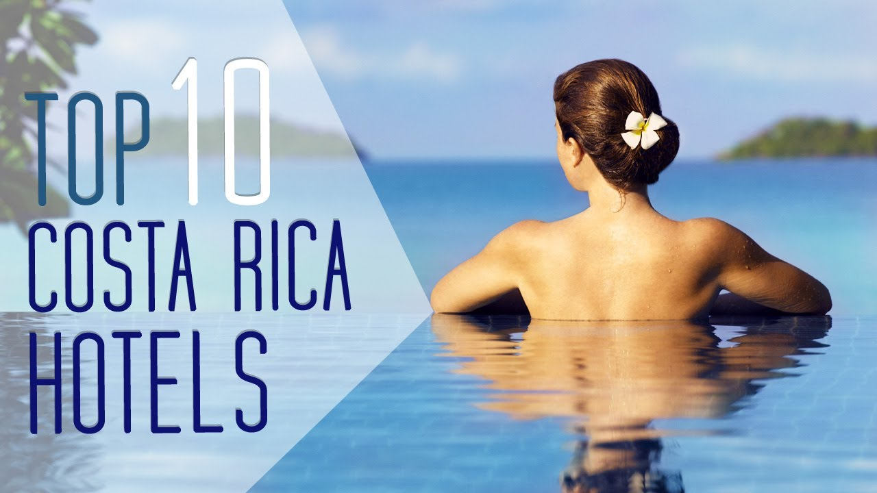 Costa Rica Vacations >> Best Hotels in Costa Rica - Top 10 - YouTube