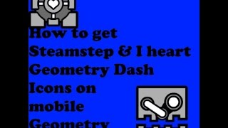 Geometry Dash how to get Steamstep & I heart geometry dash icons on mobile geometry dash