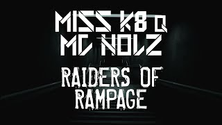 Video Miss K8 & MC Nolz - Raiders of Rampage [FULL / 60 FPS] download MP3, 3GP, MP4, WEBM, AVI, FLV November 2017