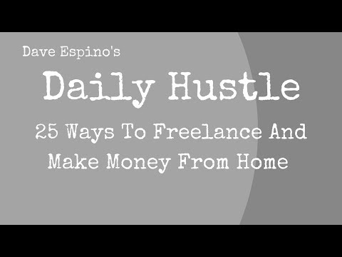 25 Ways To Freelance And Make Money From Home - Daily Hustle #147