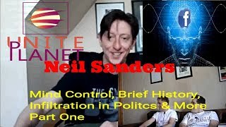 Neil Sanders Mind Control, Brief History, Infiltration in Politics & More Part 1