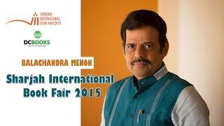 ഇത്തിരിനേരം  ഒത്തിരികാര്യം | Balachandra menon | Sharjah International Book Fair 2015