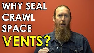 Crawl Space Vents | Why Seal Crawl Space Vents? Crawl Space Ventilation
