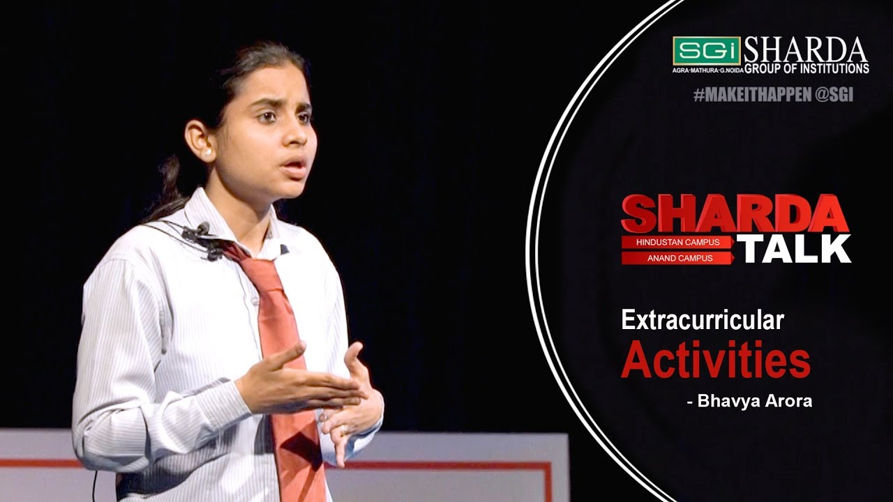 Episode 6 : Sharda Talk | Importance of Extra Curricular Activities in Students Life By Bhavya Arora