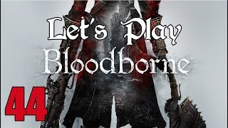 Bloodborne - Let's Play Part 44: Hyper Combo Finish!