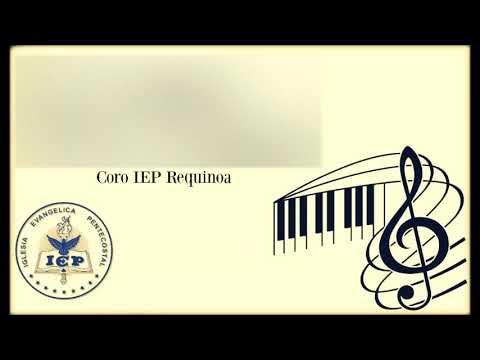"""Coro IEP Requinoa - """"A nuestro Padre Dios"""" Vol.1"""