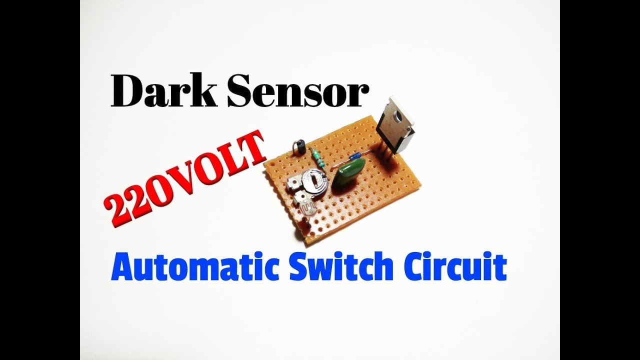 How To Make Dark Sensor Automatic Light Switch Circuit..Transformer ...