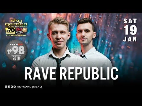 RAVE REPUBLIC - Sky Garden Bali Int. DJ Series - January 19th, 2019