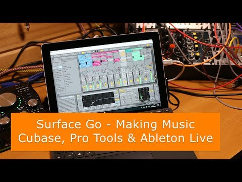 Making music on the Surface Go Ep2 – DAW testing: Cubase, Pro Tools & Ableton Live