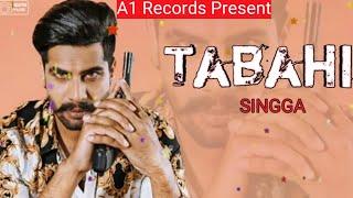 Tabahi - Singga ( Full Song ) | Latest Punjabi Song | A1 Records