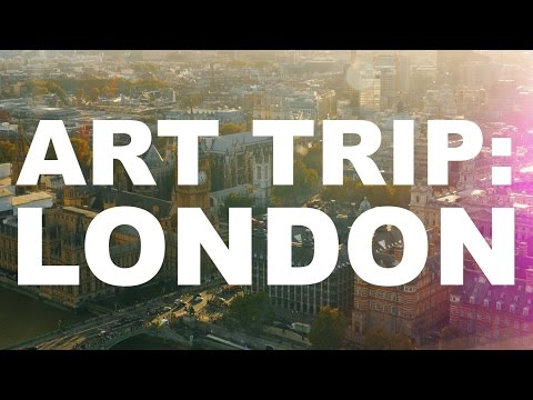 Art Trip: London  The Art Assignment  PBS Digital Studios