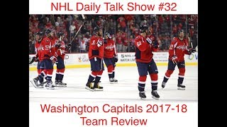 NHL Daily Talk Show #32 Washington Capitals 2017-18 Team Review