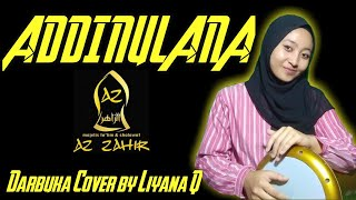 Download ADDINU LANA - AZ ZAHIR    DARBUKA COVER BY LIYANA Q