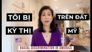 Tôi bị kỳ thị trên đất Mỹ | Racial Discrimination in America | MC Nguyễn Cao Kỳ Duyên