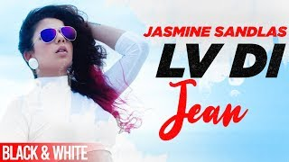 Lv Di Jean (Official B&W Video) | Jasmine Sandlas Ft Preet Hundal | MG | Latest Punjabi Songs 2019