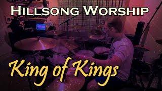 Hillsong Worship - King Of Kings (Drum Cover)
