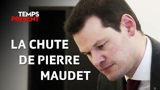 Temps Présent - Affaire Maudet : la chute de Pierre