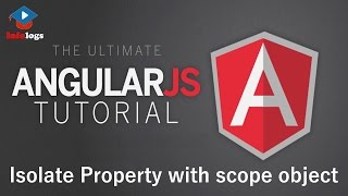 AngularJS Video Tutorials - Isolate Property with scope object