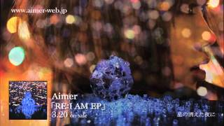 Aimer 『「RE:I AM EP」DIGEST』
