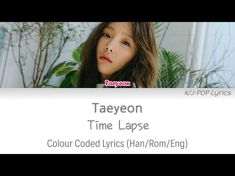 Taeyeon (태연) - Time Lapse Colour Coded Lyrics (Han/Rom/Eng)