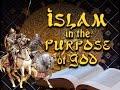 ISLAM In The Purpose Of God.