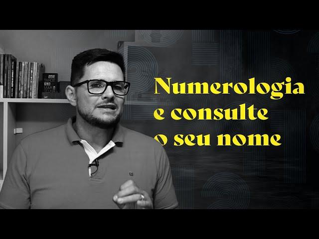 Numerologia e Consulte o seu NOME