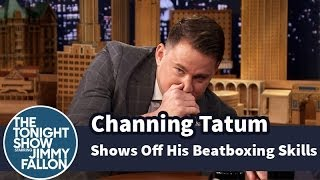 Channing Tatum Shows Off His Beatboxing Skills