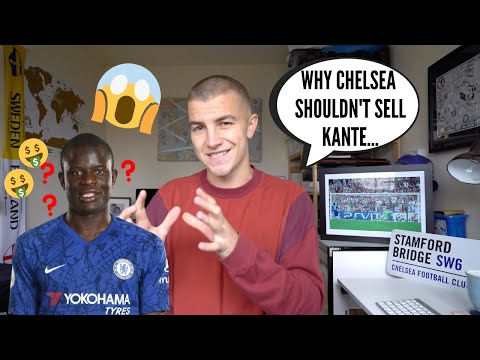 Why Would CHELSEA FC SELL N'Golo KANTE?...🙀❌