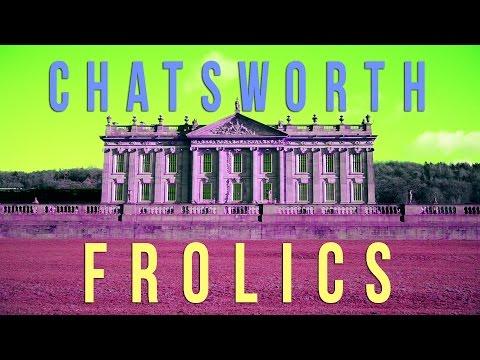 Chatsworth Frolics