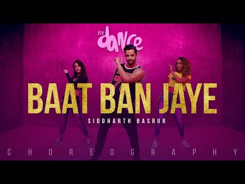 Baat Ban Jaye - Siddharth Basrur | FitDance Channel (Choreography) Dance Video