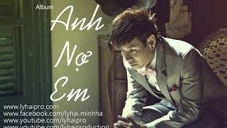 album anh no em  ly hai  audio official