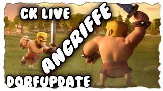 CK LIVE ANGRIFFE   DORFUPDATE   Clash of Clans   [German Deutsch HD+]