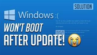 FIX Windows 10 Won't Boot After Update - [2020 Tutorial]