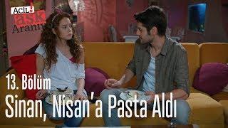 Sinan, Nisan'a pasta aldı - Acil Aşk Aranıyor 13. Bölüm