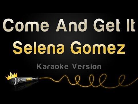 Selena Gomez - Come And Get It (Karaoke Version)